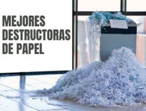 mejores destructoras de papel